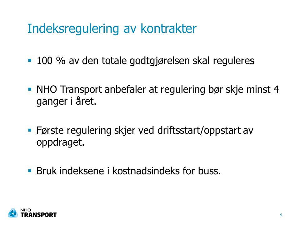  100 % av den totale godtgjørelsen skal reguleres  NHO Transport anbefaler at regulering bør skje minst 4 ganger i året.  Første regulering skjer v