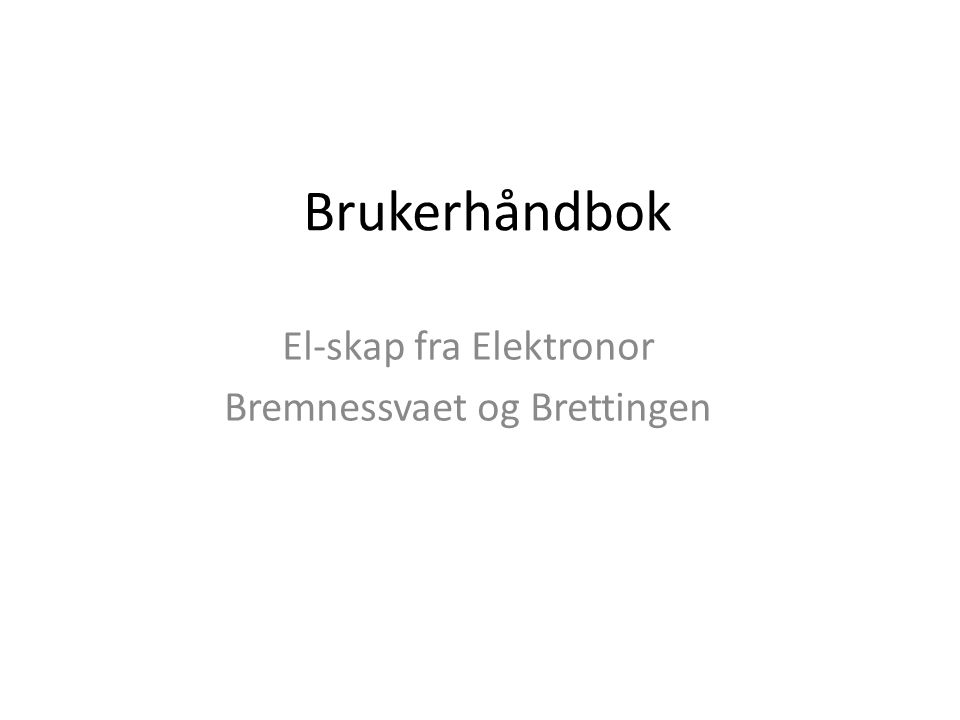Brukerhåndbok El-skap fra Elektronor Bremnessvaet og Brettingen