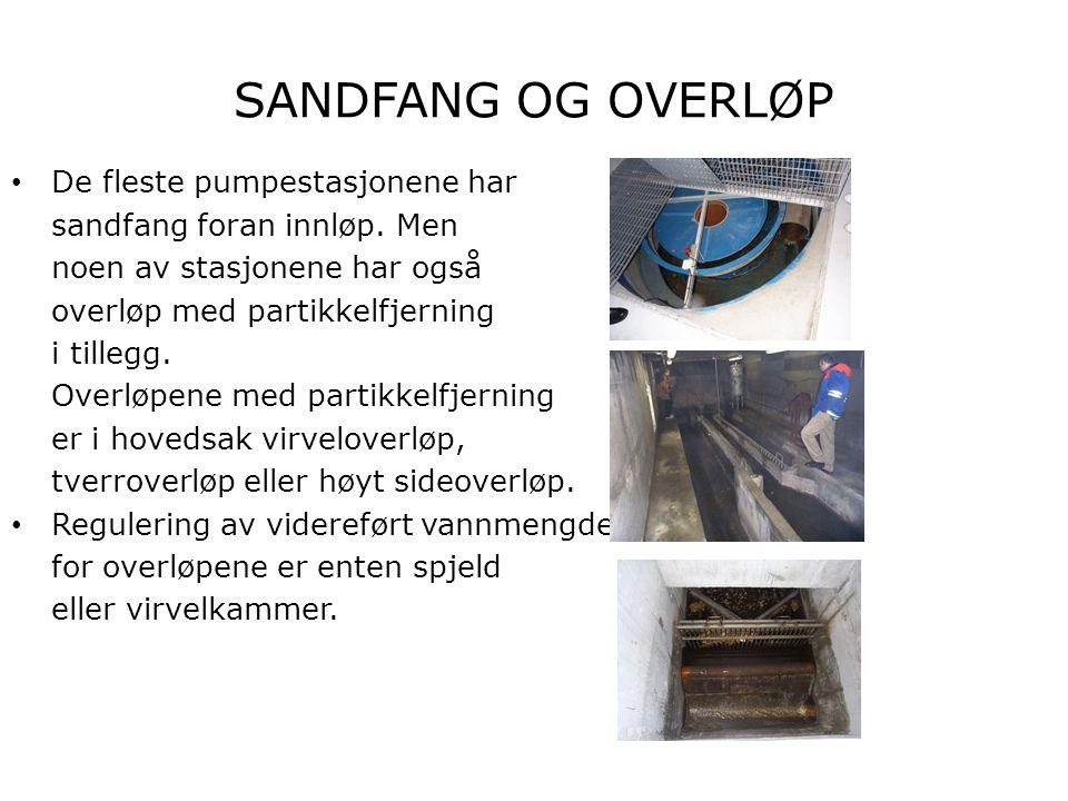 SANDFANG OG OVERLØP • De fleste pumpestasjonene har sandfang foran innløp. Men noen av stasjonene har også overløp med partikkelfjerning i tillegg. Ov