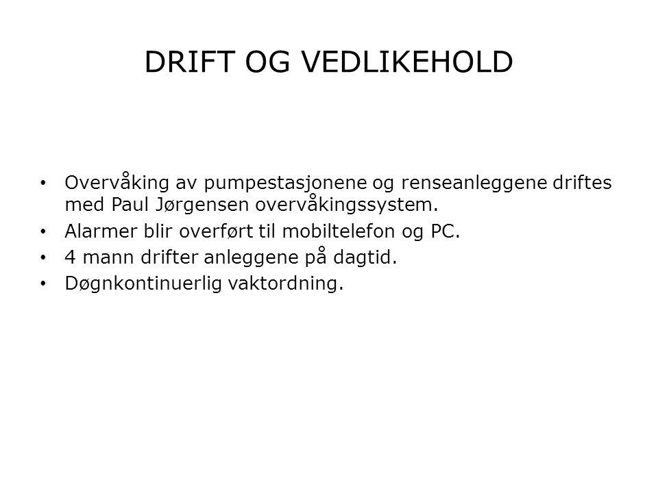 DRIFT OG VEDLIKEHOLD • Overvåking av pumpestasjonene og renseanleggene driftes med Paul Jørgensen overvåkingssystem. • Alarmer blir overført til mobil
