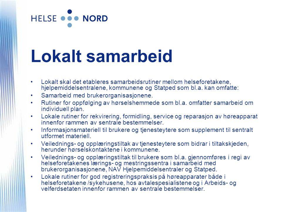 Lokalt samarbeid •Lokalt skal det etableres samarbeidsrutiner mellom helseforetakene, hjelpemiddelsentralene, kommunene og Statped som bl.a.