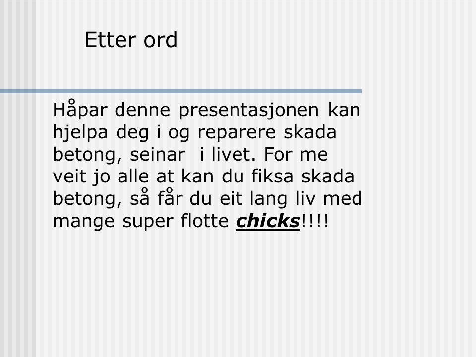 chicks Håpar denne presentasjonen kan hjelpa deg i og reparere skada betong, seinar i livet.