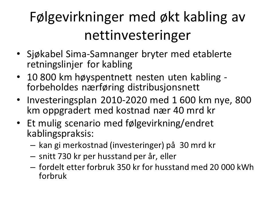 Følgevirkninger med økt kabling av nettinvesteringer • Sjøkabel Sima-Samnanger bryter med etablerte retningslinjer for kabling • 10 800 km høyspentnet