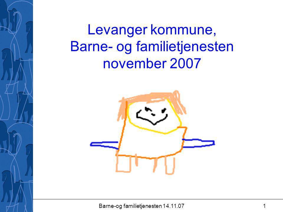 Barne-og familietjenesten 14.11.071 Levanger kommune, Barne- og familietjenesten november 2007