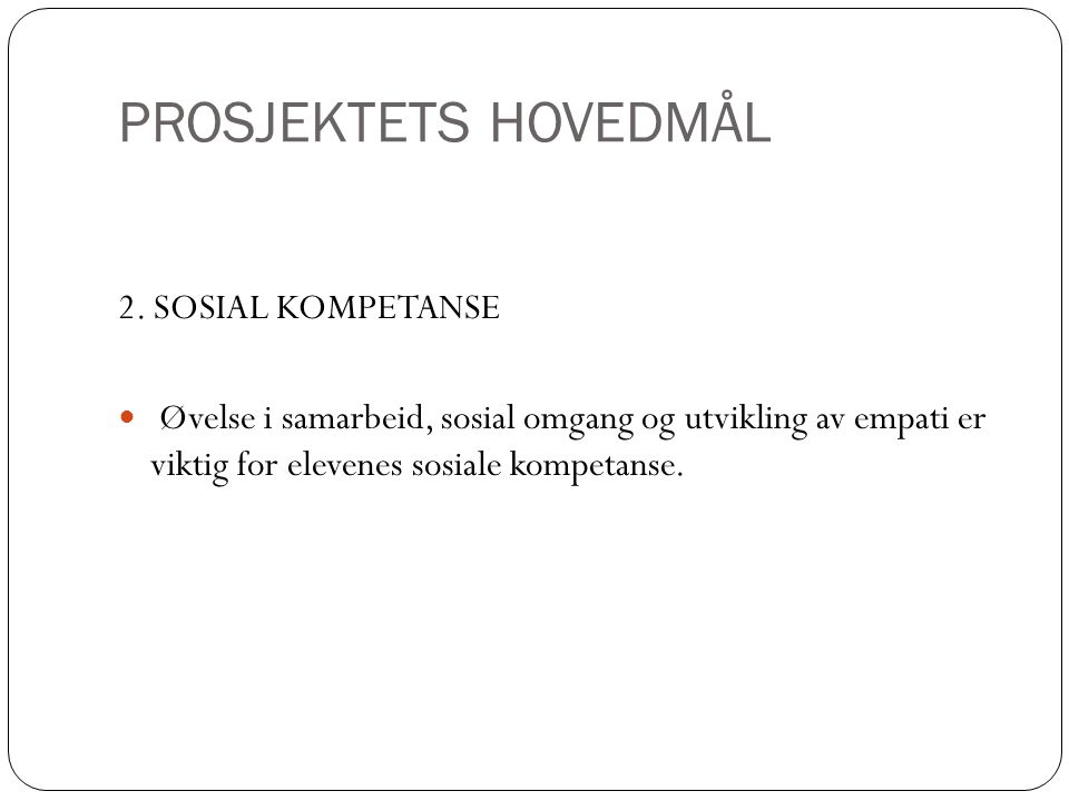 PROSJEKTETS HOVEDMÅL 3.