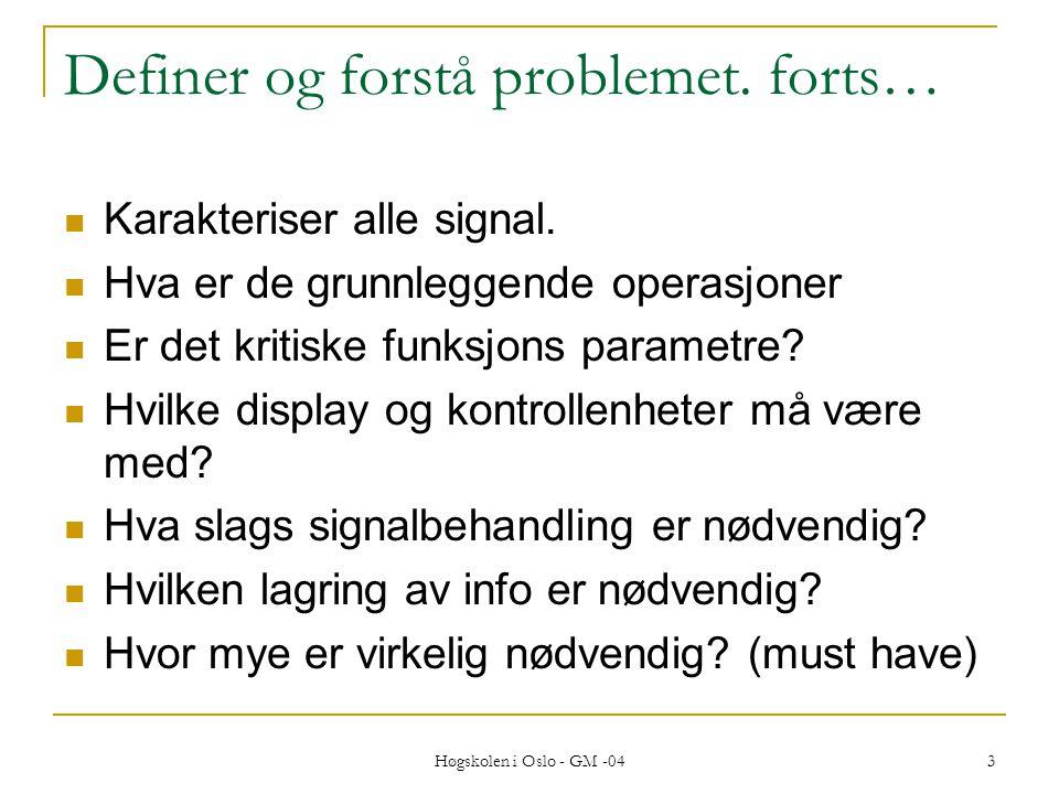 Høgskolen i Oslo - GM -04 3 Definer og forstå problemet.