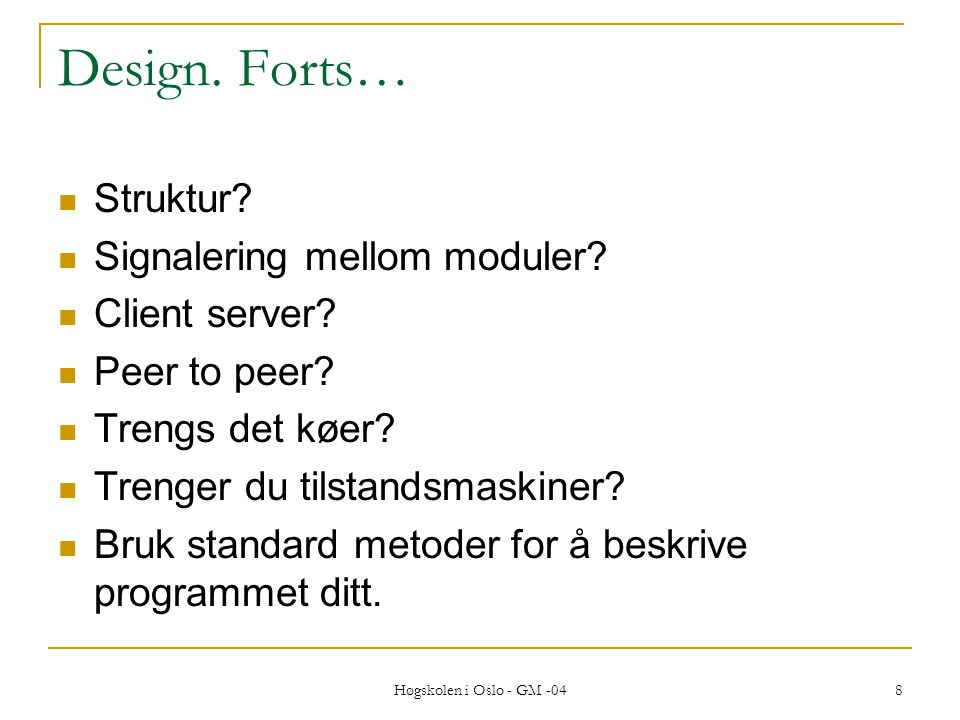Høgskolen i Oslo - GM -04 8 Design. Forts…  Struktur.