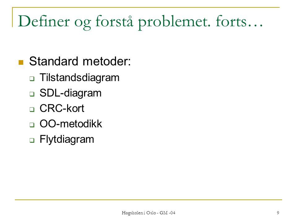 Høgskolen i Oslo - GM -04 9 Definer og forstå problemet.