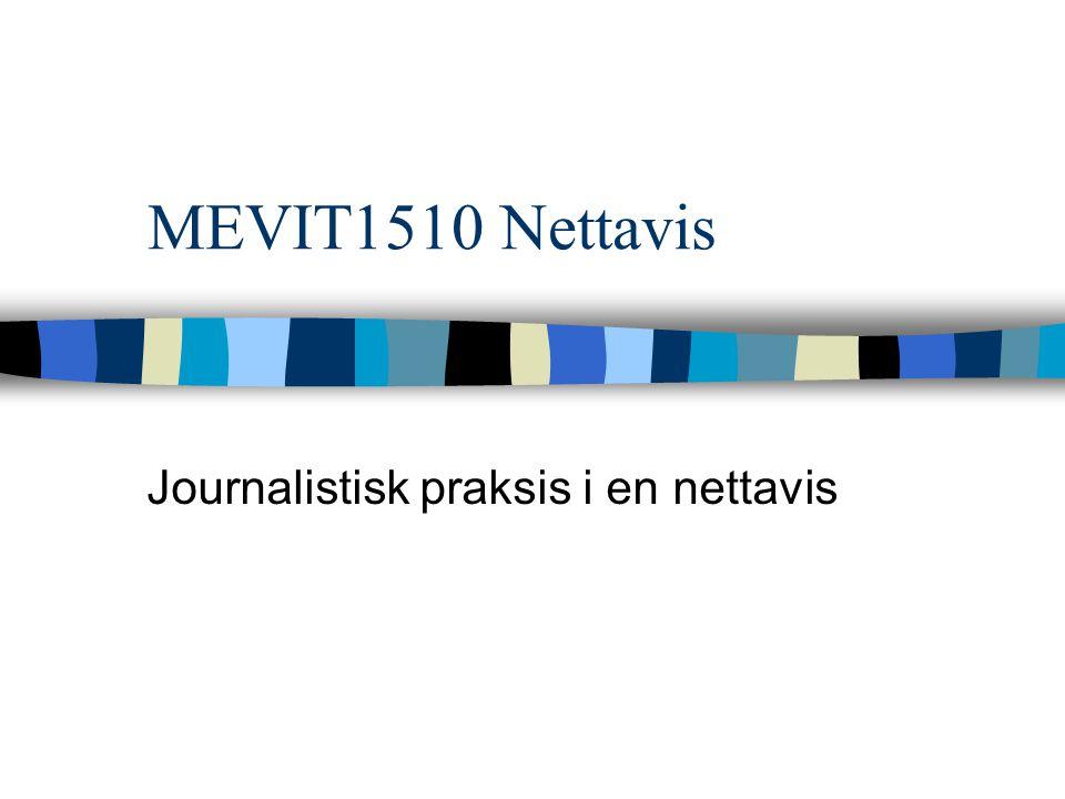 MEVIT1510 Nettavis Journalistisk praksis i en nettavis