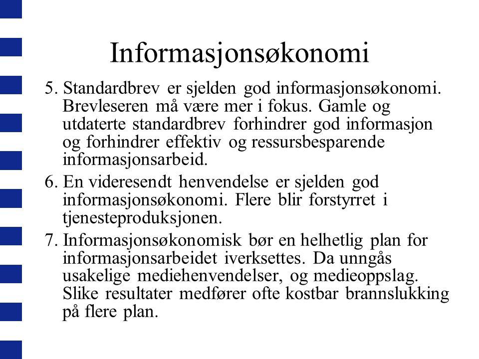 Informasjonsøkonomi 5. Standardbrev er sjelden god informasjonsøkonomi.