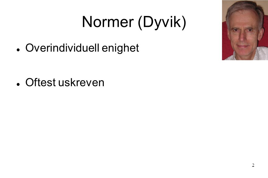 Syntaktiske normer Svennevig Baron (Dyvik) 13