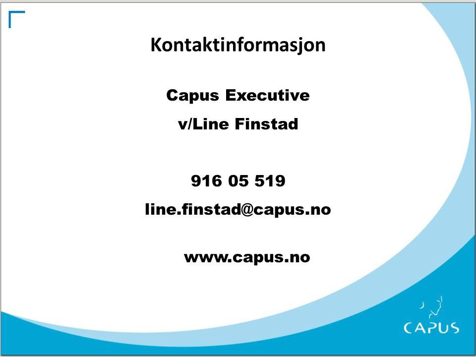 Kontaktinformasjon Capus Executive v/Line Finstad 916 05 519 line.finstad@capus.no www.capus.no