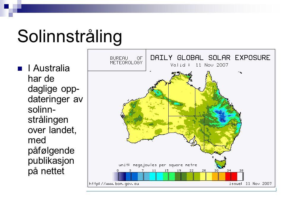 Solinnstråling  I Australia har de daglige opp- dateringer av solinn- strålingen over landet, med påfølgende publikasjon på nettet