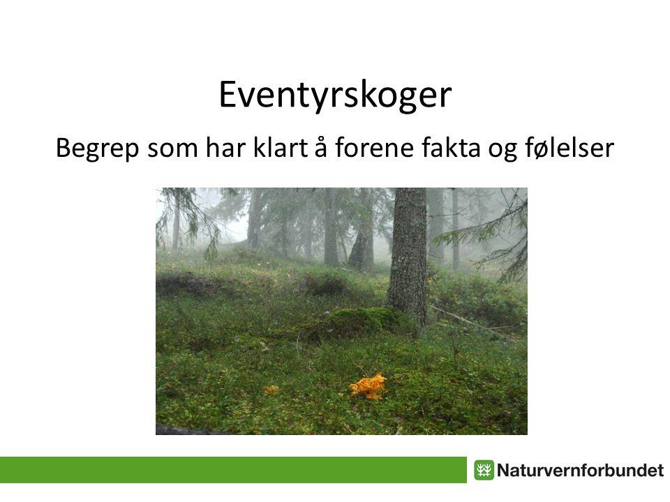 Eventyrskoger Begrep som har klart å forene fakta og følelser