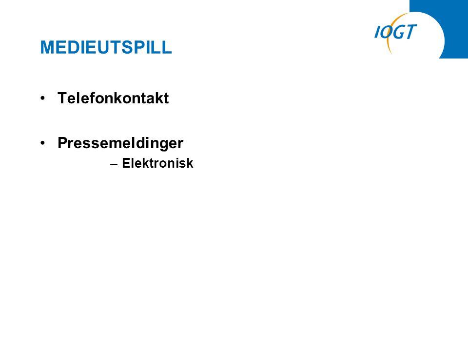 MEDIEUTSPILL •Telefonkontakt •Pressemeldinger –Elektronisk