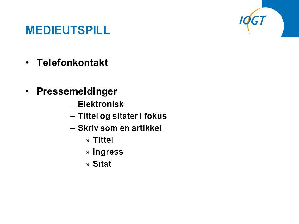 MEDIEUTSPILL •Telefonkontakt •Pressemeldinger –Elektronisk –Tittel og sitater i fokus –Skriv som en artikkel »Tittel »Ingress »Sitat
