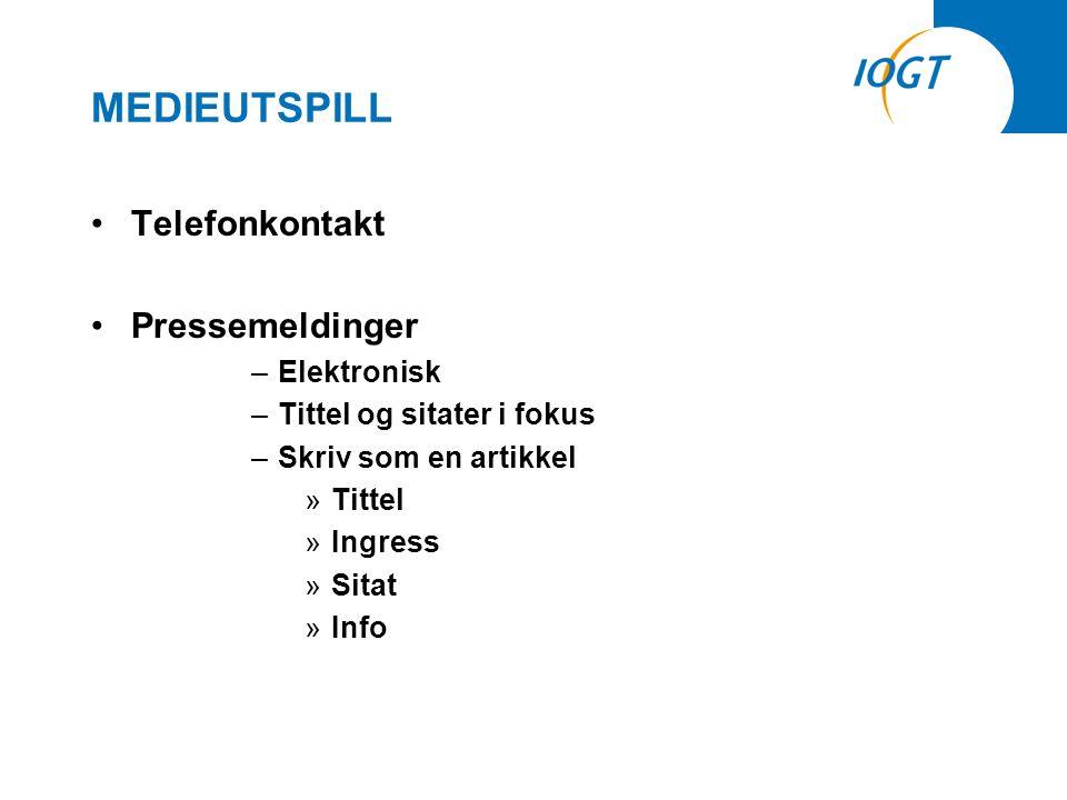 MEDIEUTSPILL •Telefonkontakt •Pressemeldinger –Elektronisk –Tittel og sitater i fokus –Skriv som en artikkel »Tittel »Ingress »Sitat »Info