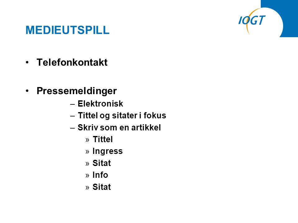 MEDIEUTSPILL •Telefonkontakt •Pressemeldinger –Elektronisk –Tittel og sitater i fokus –Skriv som en artikkel »Tittel »Ingress »Sitat »Info »Sitat