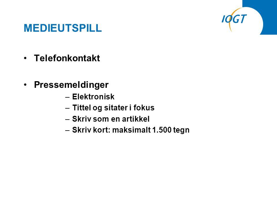 MEDIEUTSPILL •Telefonkontakt •Pressemeldinger –Elektronisk –Tittel og sitater i fokus –Skriv som en artikkel –Skriv kort: maksimalt 1.500 tegn
