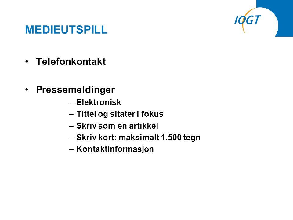MEDIEUTSPILL •Telefonkontakt •Pressemeldinger –Elektronisk –Tittel og sitater i fokus –Skriv som en artikkel –Skriv kort: maksimalt 1.500 tegn –Kontaktinformasjon