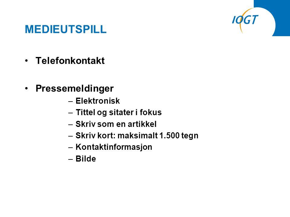 MEDIEUTSPILL •Telefonkontakt •Pressemeldinger –Elektronisk –Tittel og sitater i fokus –Skriv som en artikkel –Skriv kort: maksimalt 1.500 tegn –Kontaktinformasjon –Bilde