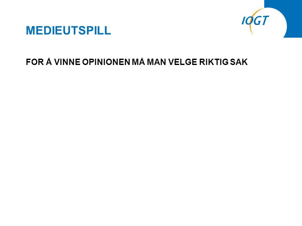 MEDIEUTSPILL FOR Å VINNE OPINIONEN MÅ MAN VELGE RIKTIG SAK