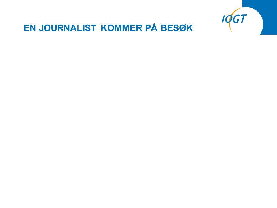 EN JOURNALIST KOMMER PÅ BESØK