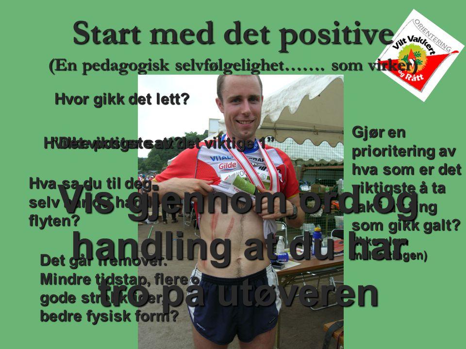 Start med det positive (En pedagogisk selvfølgelighet…….