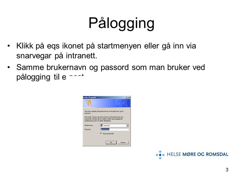 3 •Klikk på eqs ikonet på startmenyen eller gå inn via snarvegar på intranett. •Samme brukernavn og passord som man bruker ved pålogging til e-post På