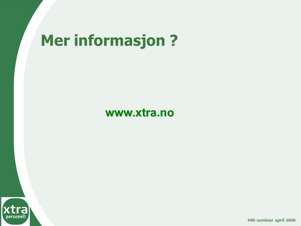 HiB-seminar april 2006 Mer informasjon www.xtra.no