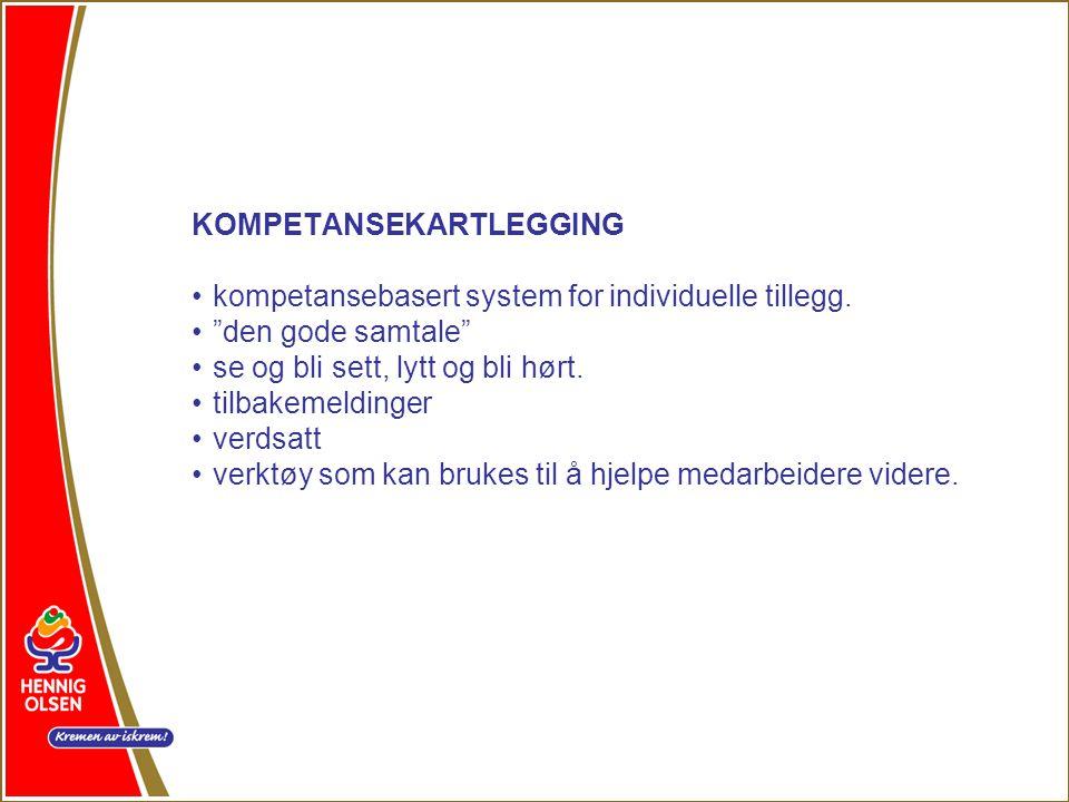 KOMPETANSEKARTLEGGING •kompetansebasert system for individuelle tillegg.