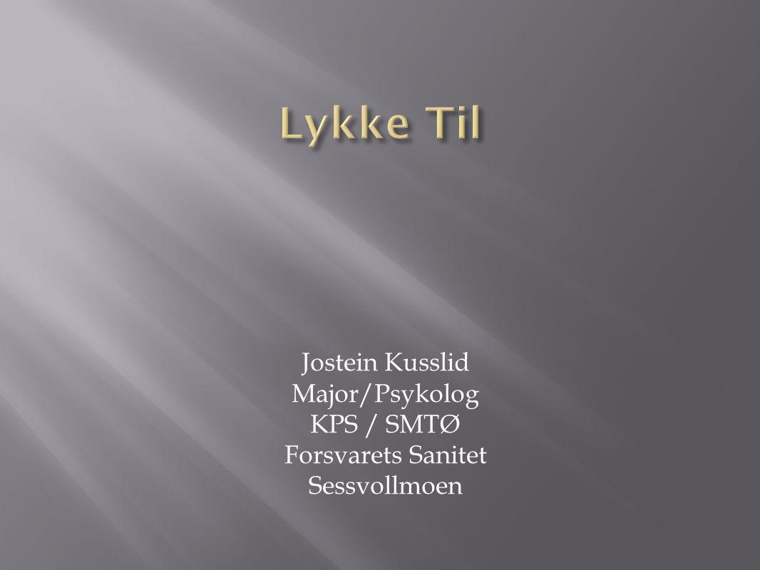 Jostein Kusslid Major/Psykolog KPS / SMTØ Forsvarets Sanitet Sessvollmoen