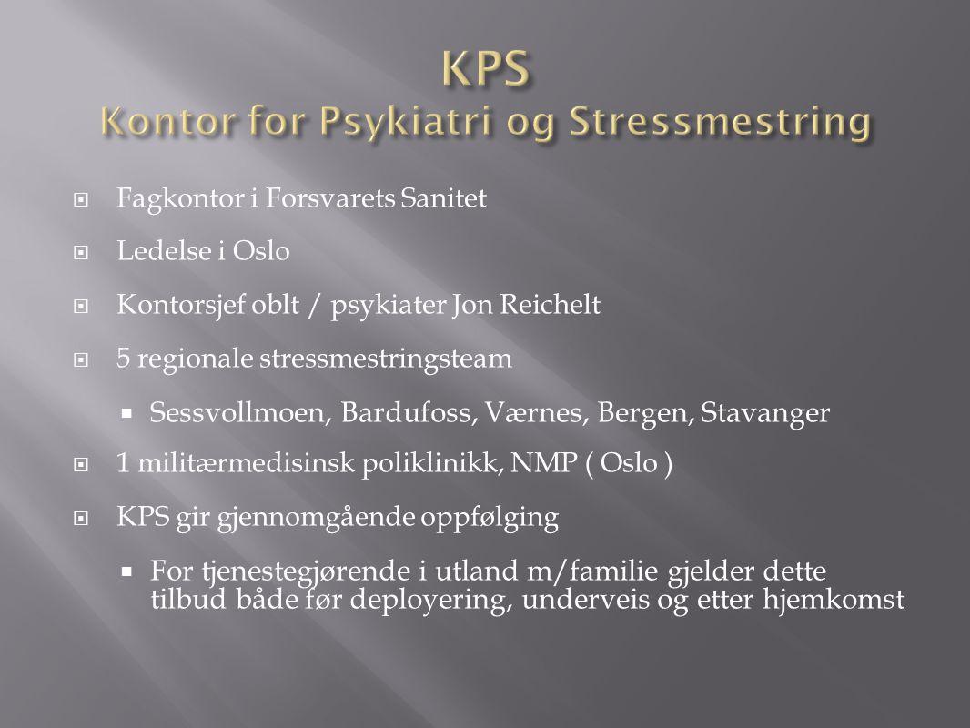  Fagkontor i Forsvarets Sanitet  Ledelse i Oslo  Kontorsjef oblt / psykiater Jon Reichelt  5 regionale stressmestringsteam  Sessvollmoen, Bardufo