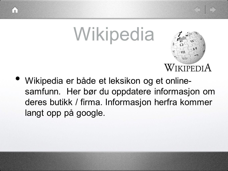 Wikipedia • Wikipedia er både et leksikon og et online- samfunn.