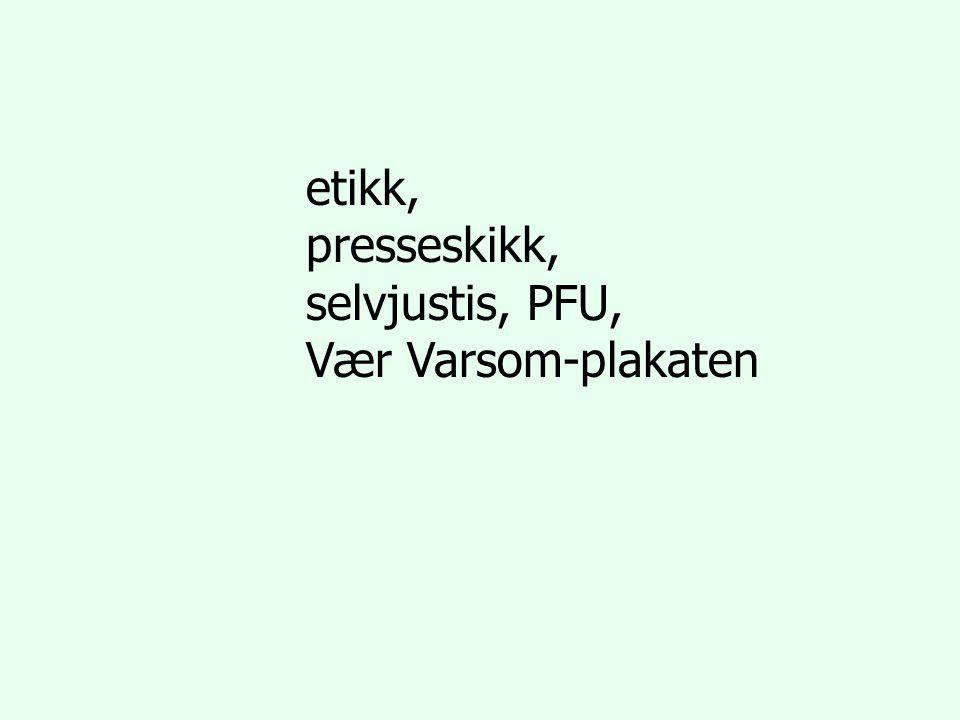 etikk, presseskikk, selvjustis, PFU, Vær Varsom-plakaten
