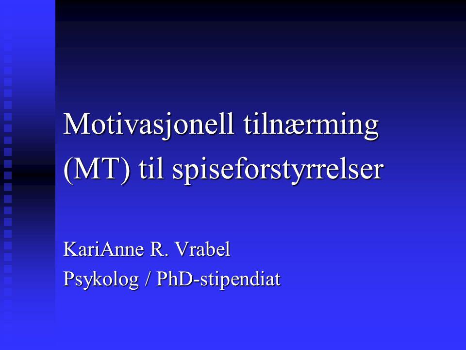 Motivasjonell intervjuing (Miller & Rollnick 1991) n Fokus på ambivalens n Terapeutens genuinitet er av avgjørende betydning n Klar konseptualisering av ansvar for endring n Fokus på verdier og større perspektiver n Avvæpnende holdning (disarming)