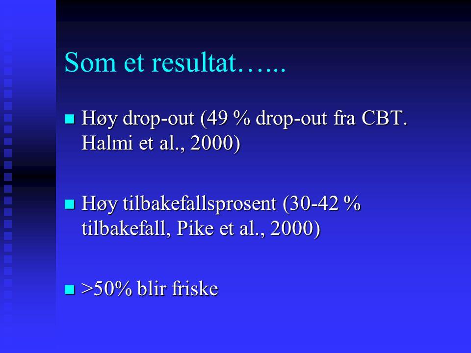 Som et resultat…...n Høy drop-out (49 % drop-out fra CBT.