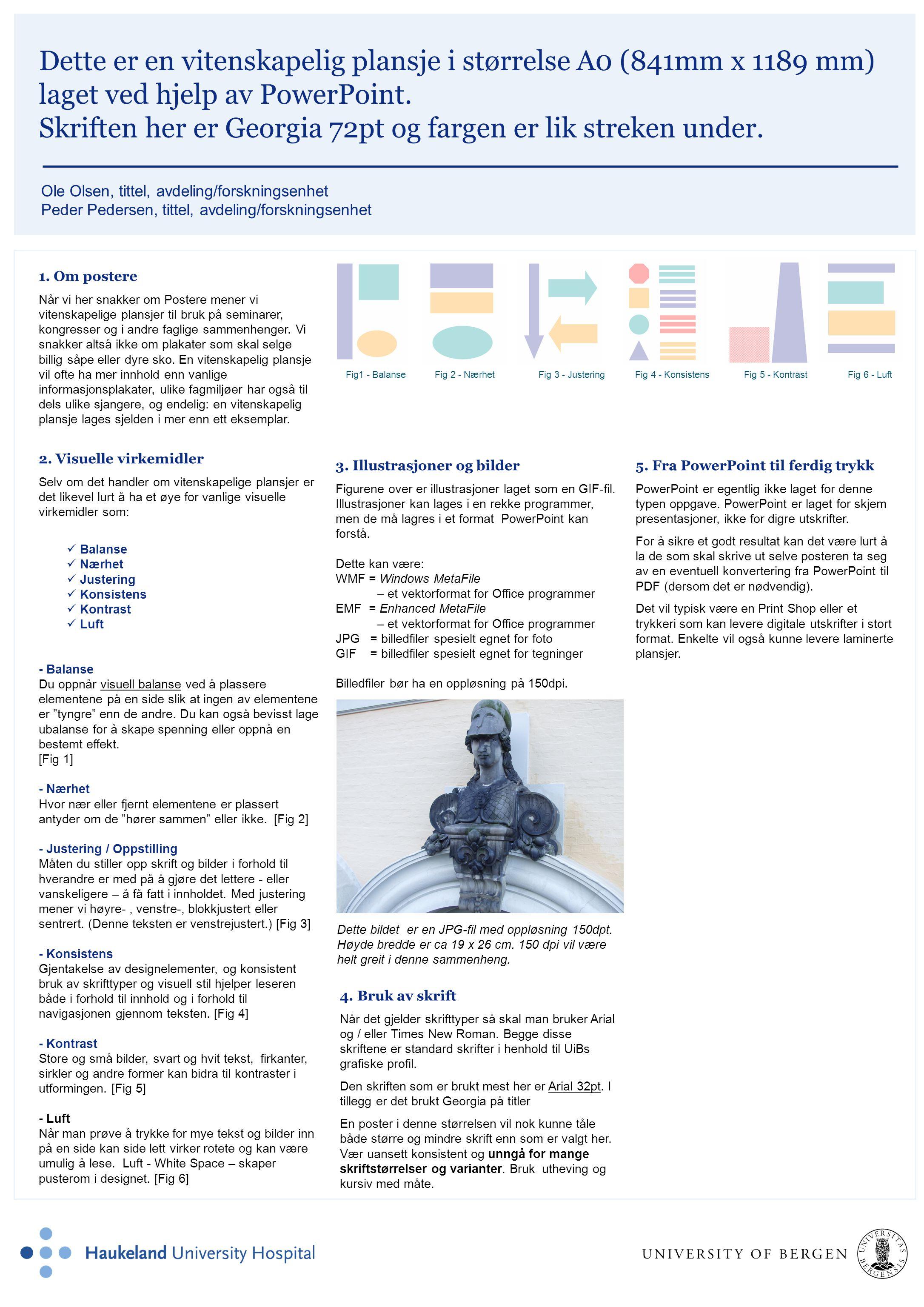 1. Om postere Når vi her snakker om Postere mener vi vitenskapelige plansjer til bruk på seminarer, kongresser og i andre faglige sammenhenger. Vi sna