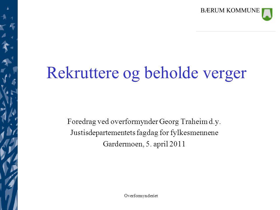 Overformynderiet Bakgrunn •Temaets plassering.–Sentralt –Fokusområde for DSV og fylkesmennene.