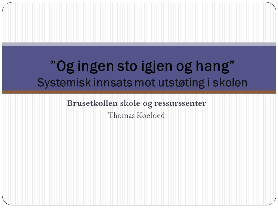 Skoleomfattende universelle tiltak i PALS 27.06.2014 Brusetkollen ressurssenter, Thomas Koefoed 71  Skoleomfattende regler og forventninger til positiv atferd.