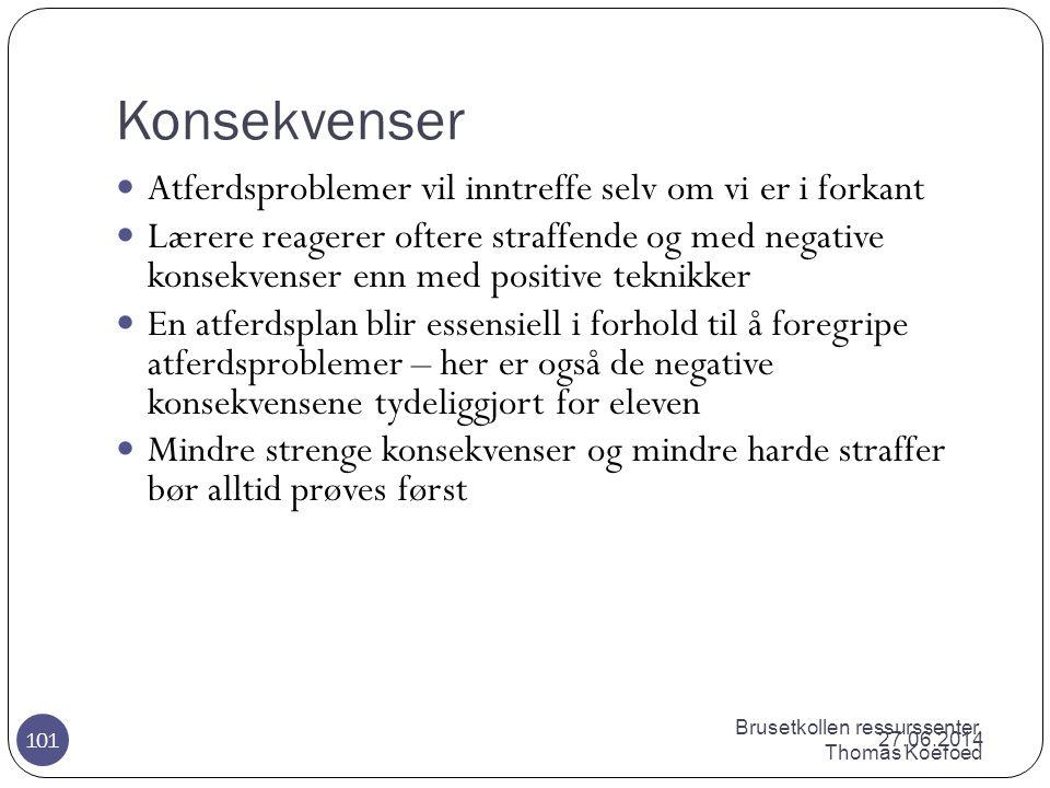 Brusetkollen ressurssenter, Thomas Koefoed Bruk av konsekvenser 27.06.2014 100