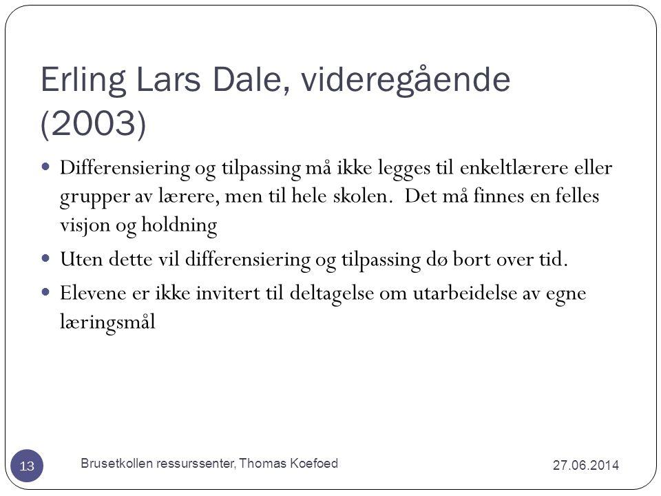 Andre kjennetegn 27.06.2014 Brusetkollen ressurssenter, Thomas Koefoed 12  Autorativt oppdratt.