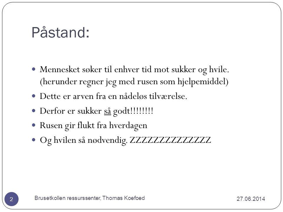Arbeidsro Forsterke ønsket atferdReaksjoner 27.06.2014 Brusetkollen ressurssenter, Thomas Koefoed 82