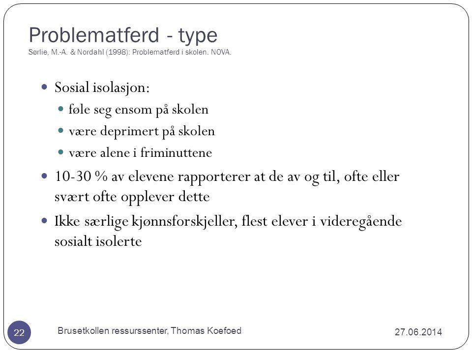 Problematferd - type Sørlie, M.-A.& Nordahl (1998): Problematferd i skolen.