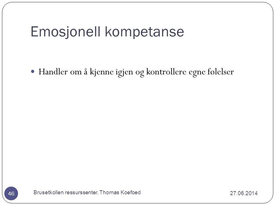 Sosiale ferdighetsdimensjoner (Ogden 2002) 27.06.2014 Brusetkollen ressurssenter, Thomas Koefoed 45  Empati  Samarbeid  Selvhevdelse  Selvkontroll  Ansvarlighet