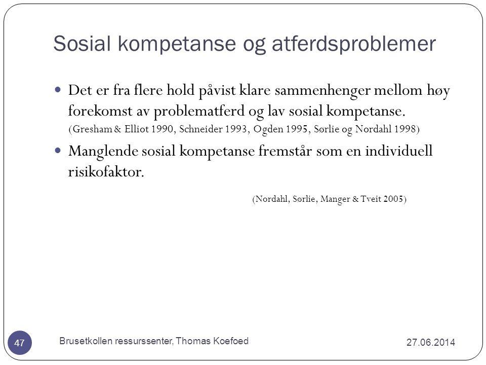 Emosjonell kompetanse 27.06.2014 Brusetkollen ressurssenter, Thomas Koefoed 46  Handler om å kjenne igjen og kontrollere egne følelser