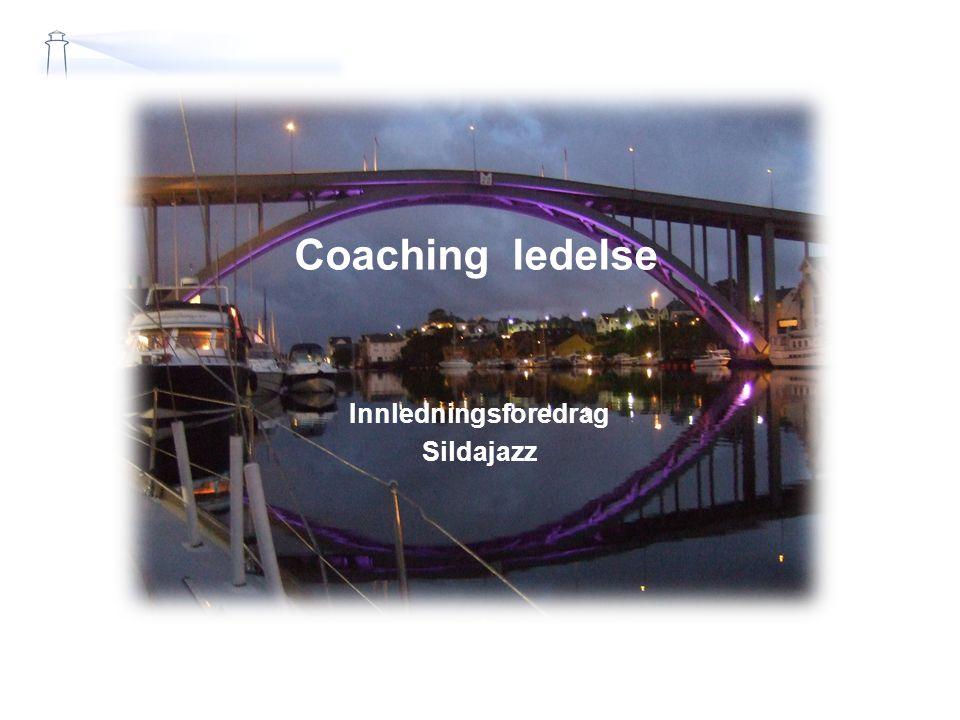 Coaching ledelse Innledningsforedrag Sildajazz