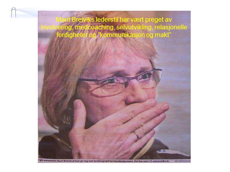 """Marit Breiviks lederstil har vært preget av involvering, medcoaching, selvutvikling, relasjonelle ferdigheter og """"kommunikasjon og makt"""""""