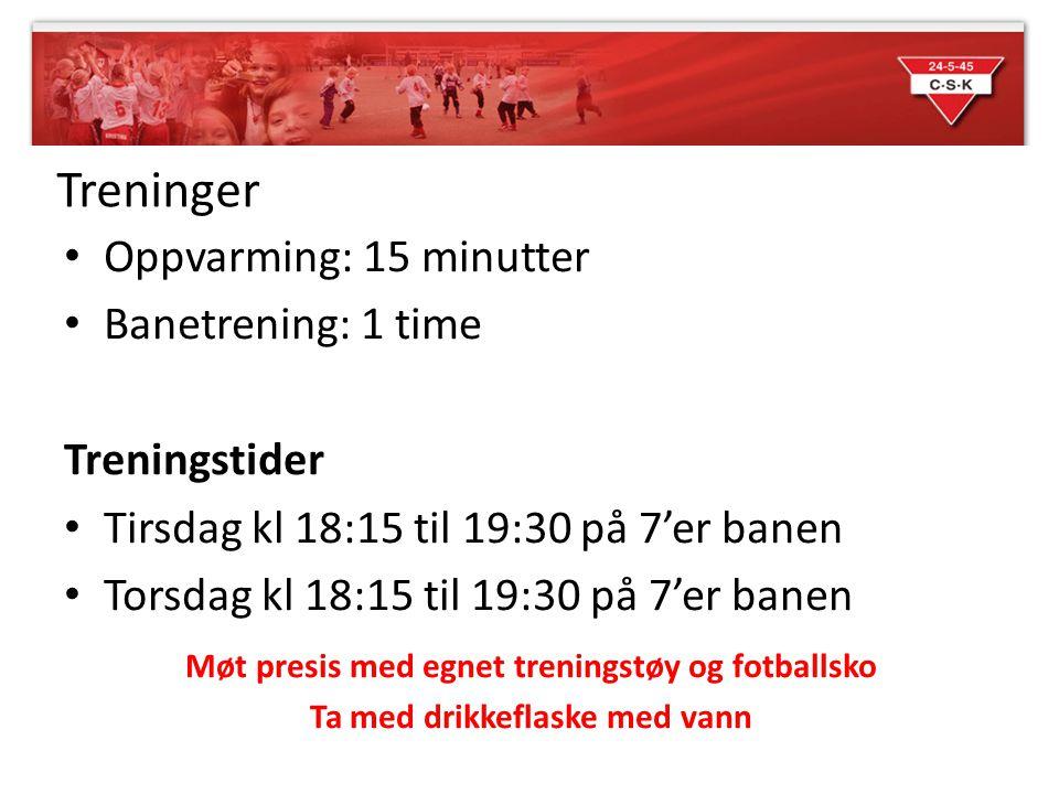 Treninger • Oppvarming: 15 minutter • Banetrening: 1 time Treningstider • Tirsdag kl 18:15 til 19:30 på 7'er banen • Torsdag kl 18:15 til 19:30 på 7'e