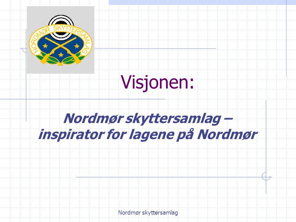 Nordmør skyttersamlag Visjonen: Nordmør skyttersamlag – inspirator for lagene på Nordmør